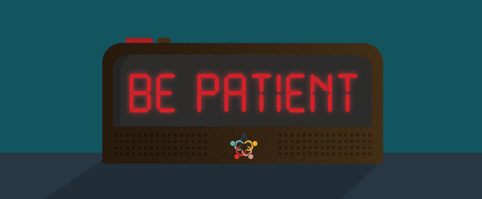 Is Patience Still a Virtue?