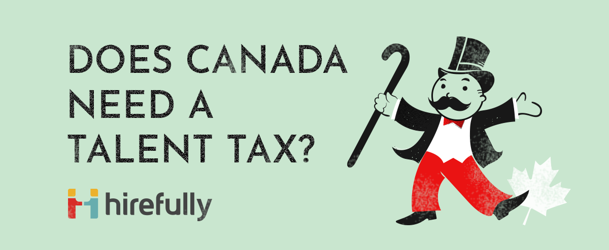 Should Canada put a tax on its talent?